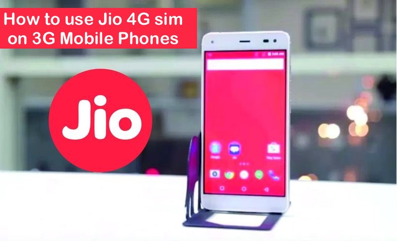 How can I use a Reliance Jio 4G SIM in a 3G phone? 100% working now