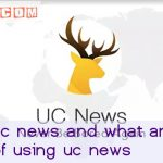 What is uc news and what are the benefits of using uc news