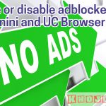 How to enable or disable adblocker visiblity in opera mini and UC mobile Browser uc browser adblocker on or off uc browser adblocker enable or disable